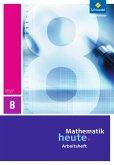 Mathematik heute 8. Arbeitsheft. Thüringen