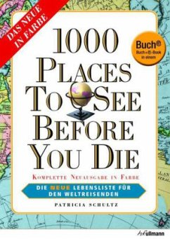 1000 Places to See Before You Die, Deutsche Ausgabe - Buch plus farbiges E-Book in einem - Schultz, Patricia