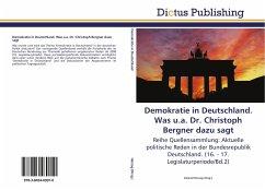 Demokratie in Deutschland. Was u.a. Dr. Christoph Bergner dazu sagt