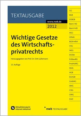 Wichtige Gesetze des Wirtschaftsprivatrechts - Dirk Güllemann (Herausgeber);NWB Redaktion (Bearbeitet von)