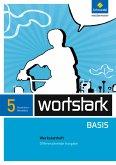 wortstark Basis 5. Werkstattheft. Differenzierende Ausgabe. Nordrhein-Westfalen