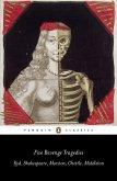 Five Revenge Tragedies: The Spanish Tragedy; Hamlet; Antonio's Revenge; The Tragedy of Hoffman; The Reve Nger's Tragedy