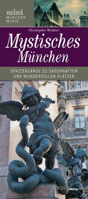Mystisches München - Weidner, Christopher A.