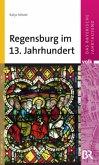 Regensburg im 13. Jahrhundert