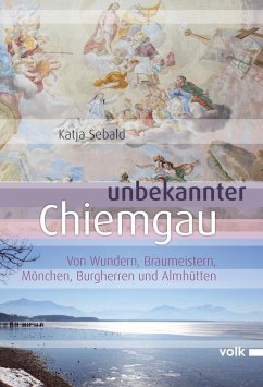 Unbekannter Chiemgau - Sebald, Katja