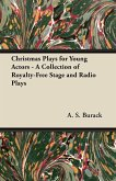 Christmas Plays for Young Actors - A Collection of Royalty-Free Stage and Radio Plays