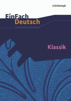 Klassik. EinFach Deutsch Unterrichtsmodelle - Friedl, Gerhard