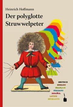 Der polyglotte Struwwelpeter - Hoffmann, Heinrich