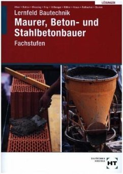 Lösungen Lernfeld Bautechnik - Alber, Christa; Batran, Balder; Blessing, Ralf; Frey, Volker; Hillberger, Gerd; Köhler, Klaus; Kraus, Eduard; Rothach