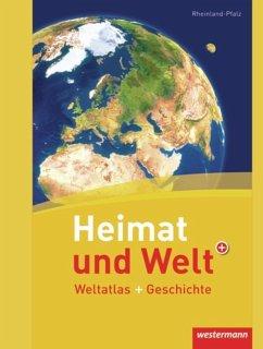 Heimat und Welt Weltatlas + Geschichte. Rheinla...