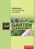 Vorbereiten auf Ausbildung und Beruf. Garten- und Landschaftsbau. Schülerbuch