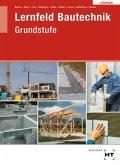 Lernfeld Bautechnik, Grundstufe. Lösungen zu HT 3520