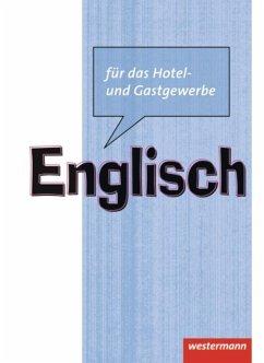 Englisch für das Hotel- und Gastgewerbe. Schülerbuch