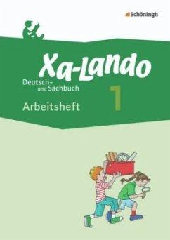 Xa-Lando 1. Arbeitsheft. Deutsch- und Sachbuch - Neubearbeitung