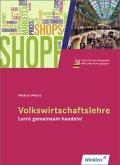 Volkswirtschaftslehre - Lernt gemeinsam handeln! Schülerbuch
