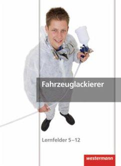 Fahrzeuglackierer, Lernfelder 5-12
