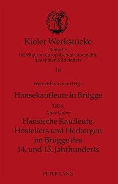 Hansekaufleute in Brügge - Greve, Anke