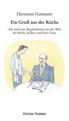 Ein Gruß aus der Küche - Gutmann, Hermann