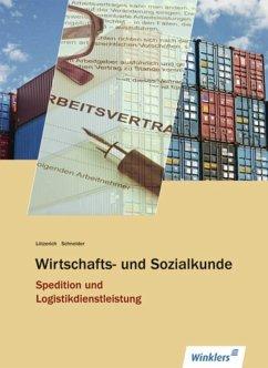 Spedition und Logistikdienstleistung. Schülerband. Wirtschafts- und Sozialkunde - Lötzerich, Roland; Schneider, Peter-J.