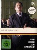 Vom Reich zur Republik: Hitler vor Gericht