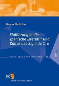 Einführung in die spanische Literatur und Kultur des Siglo de Oro - Ehrlicher, Hanno