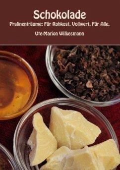 Schokolade - Wilkesmann, Ute-Marion