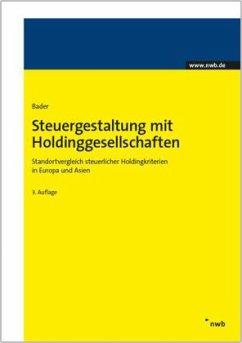 Steuergestaltung mit Holdinggesellschaften - Bader, Axel