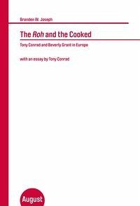 The Roh and the Cooked. Tony Conrad and Beverly Grant in Europe