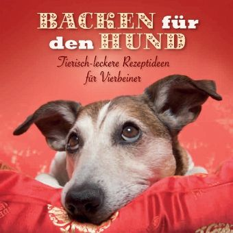 backen f r den hund m 2 ausstechformen buch b. Black Bedroom Furniture Sets. Home Design Ideas