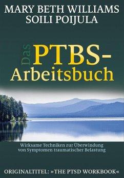 Das PTBS-Arbeitsbuch - Williams, Mary B.; Poijula, Soili