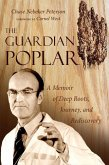 The Guardian Poplar: Stories from a Journey That Never Left Home: Utah to Boston and Back
