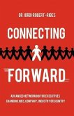 Connecting Forward - Advanced Networking for Executives Changing Jobs, Company, Industry or Country