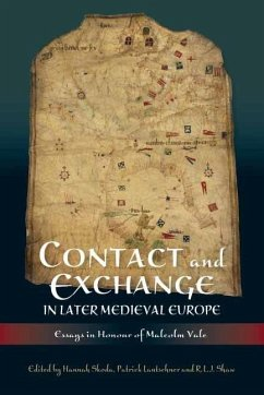 Contact and Exchange in Later Medieval Europe - Essays in Honour of Malcolm Vale - Skoda, Hannah