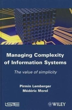 Managing Complexity of Information Systems: The Value of Simplicity - Lemberger, Pirmin P.; Morel, Mederic