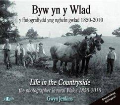 Life in the Countryside \ Byw Yn y Wlad: The Photographer in Rural Wales 1850-2010 - Jenkins; Jenkins, Gwyn
