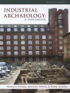 Industrial Archaeology: A Handbook - Palmer, Marilyn; Nevell, Michael; Sissons, Mark