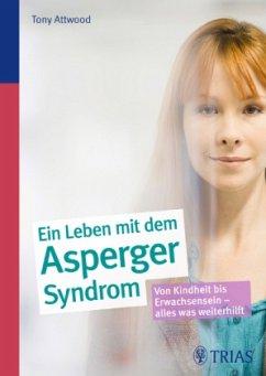 Ein Leben mit dem Asperger-Syndrom - Attwood, Tony