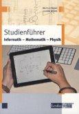 Studienführer Informatik, Mathematik, Physik