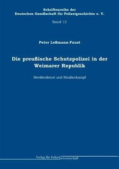 Die preußische Schutzpolizei in der Weimarer Re...