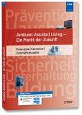 Ambient Assisted Living - ein Markt der Zukunft