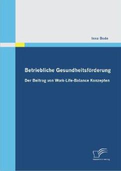 Betriebliche Gesundheitsförderung: Der Beitrag ...