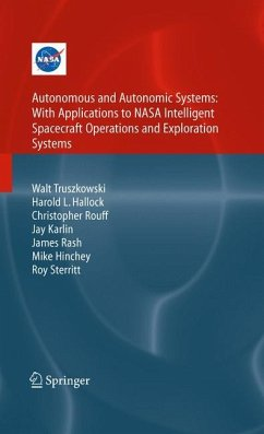Autonomous and Autonomic Systems: With Applications to NASA Intelligent Spacecraft Operations and Exploration Systems - Truszkowski, Walt; Hallock, Harold; Rouff, Christopher; Karlin, Jay; Rash, James; Hinchey, Michael; Sterritt, Roy