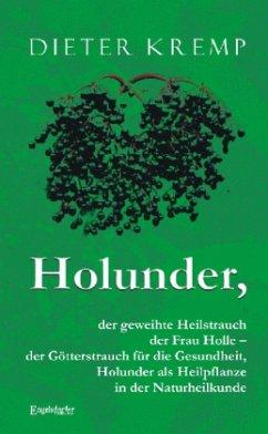 Holunder, der geweihte Heilstrauch der Frau Hol...