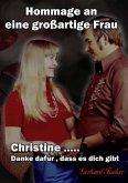 Christine... Danke dafür, dass es dich gibt