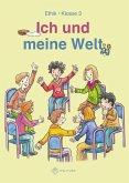 Ich und meine Welt. Ethik Klasse 3. Sachsen, Sachsen-Anhalt