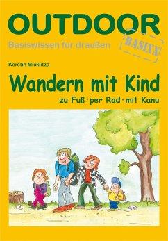 Wandern mit Kind - Micklitza, Kerstin