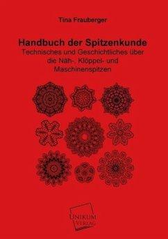Handbuch der Spitzenkunde - Frauberger, Tina