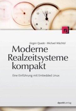 Moderne Realzeitsysteme kompakt - Quade, Jürgen; Mächtel, Michael
