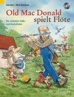 Old Mac Donald spielt Flöte, für 1-2 Flöten, m. Audio-CD - Korn, Uwe; Malycheva, Elena