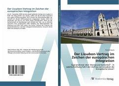 Der Lissabon-Vertrag im Zeichen der europäischen Integration